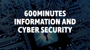 600Minutes Information and Cybersecurity